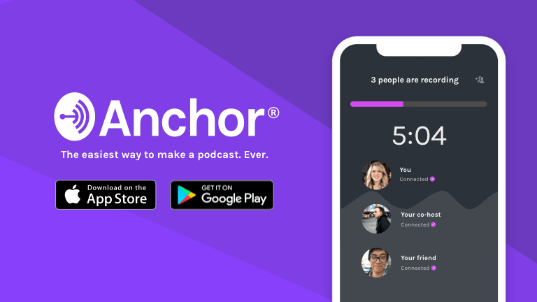 Anchor - The best way to make your podcast